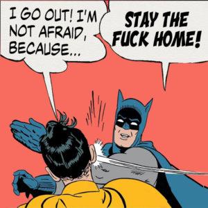 StayThe F**k Home